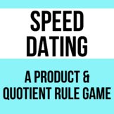 Speed Dating:  Product and Quotient Rule