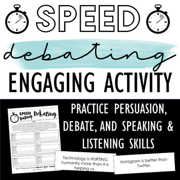 Speed Debating: Persuasive Activity - Practice Debate & Ethos, Pathos, & Logos