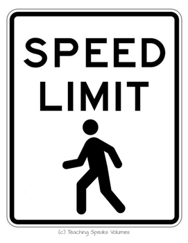 Speed Limit: Walking  {Hallway Sign}