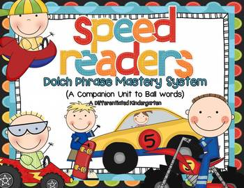 Speed Readers-Dolch Phrase Mastery System: Differentiated and Aligned
