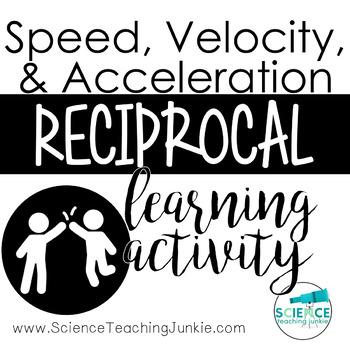 Speed, Velocity, and Acceleration Reciprocal Learning Activity