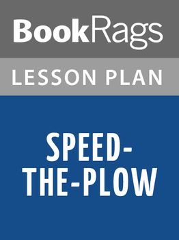 Speed-the-Plow Lesson Plans