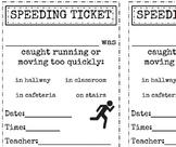Speeding Ticket to manage running in school
