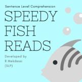 Speedy Fish Reads: Sentence Level Comprehension