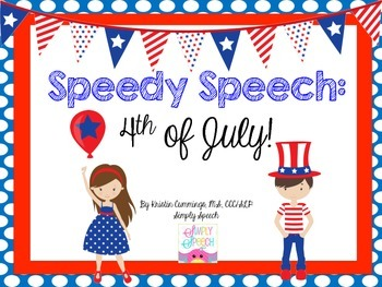 Speedy Speech: 4th of July!