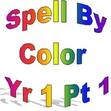 Spell By Color Year One, Weeks 1-15