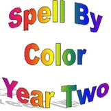 Spell By Color Year Two