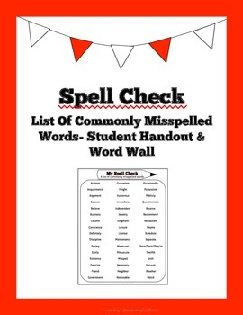 Spell Check: List Of Commonly Misspelled Words- Student Handout & Word Wall