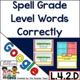 Spell Grade Level Appropriate Words Correctly for Google D