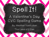 Spell It! A Valentine's Day CVC Spelling Game