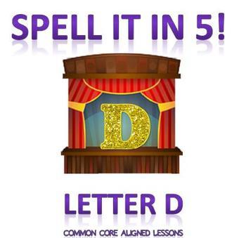 Spell It In 5! Letter D