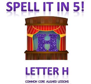 Spell It In 5! Letter H