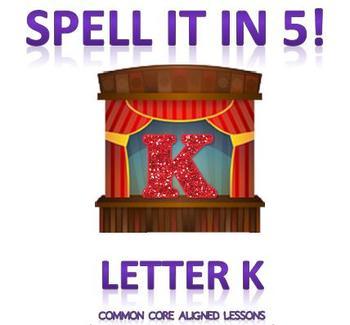 Spell It In 5! Letter K