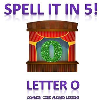 Spell It In 5! Letter O
