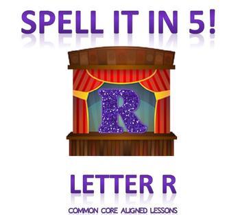 Spell It In 5! Letter R