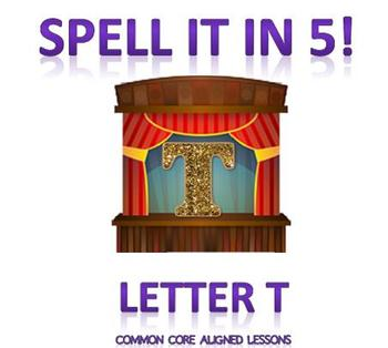 Spell It In 5! Letter T