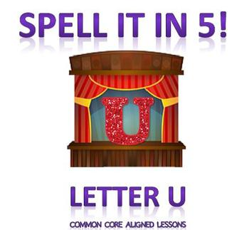 Spell It In 5! Letter U