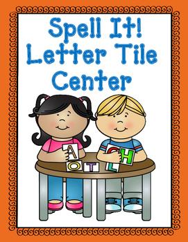 Spell It:  Letter Tile Center (letter tiles included)