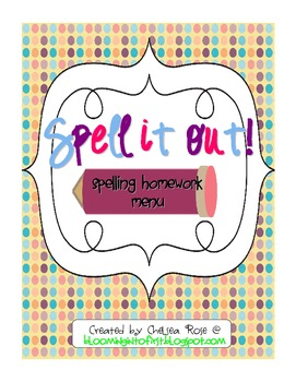 Spell It Out! A Spelling Homework Menu Packet