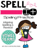 Spell It!  Vowel Team Word Work