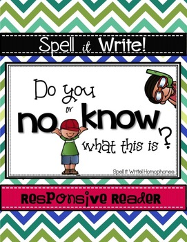 Spell It Write!  Homophones NO and KNOW Responsive Reader