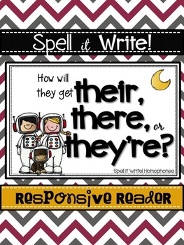 Spell It Write!  Homophones THEIR, THERE and THEY'RE Respo