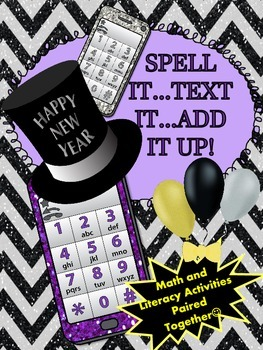 Spell It...Text It...Add it Up! (Math and Literacy Activities Paired Together)
