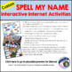 Spell My Name: SOPHIA - Custom No Prep Interactive Internet Activities