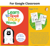 Spell Tricky Words And Sound Patterns (FOR GOOGLE CLASSROOM) 7-11