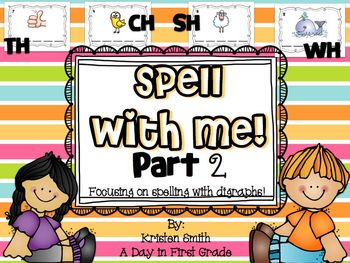 Spell With Me Part 2! Spelling words that contain the digr
