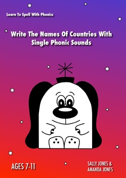 Spell With Single Phonic Sounds: Learn To Spell With Phonics (7-11)