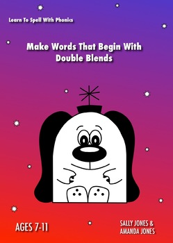 Spell Words That Begin With Double Blends: Learn To Spell With Phonics (7-11)