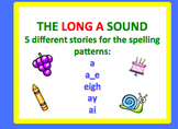 Spell by Patterns: LONG A STORIES