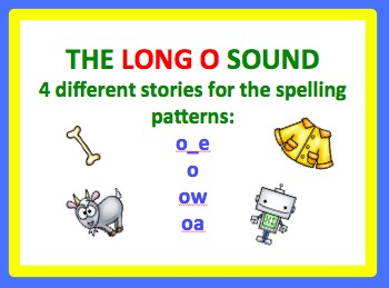 Spell by Patterns: LONG O STORIES