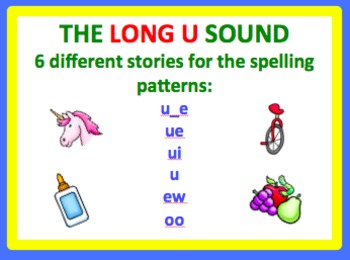 Spell by Patterns: LONG U STORIES