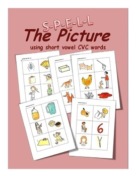 Spell the picture using  short vowel CVC words
