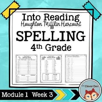 Spelling: 4th Grade - Into Reading HMH (Houghton Mifflin Harcourt) Module 1 Wk 3