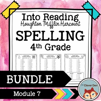 Spelling: 4th Grade - Into Reading HMH (Houghton Mifflin) Module 7 BUNDLE