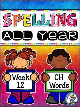 Spelling All Year {Week 12 - CH Word}