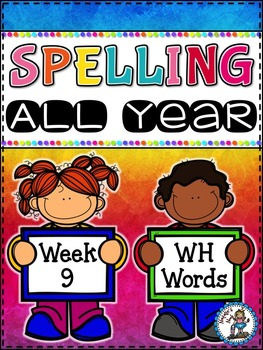 Spelling All Year {Week 9 - WH Word}