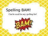 Spelling BAM!