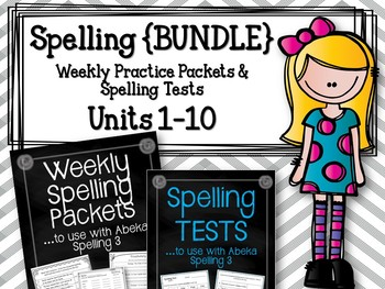 Spelling {BUNDLE} Units 1-10. Weekly Packet & TESTS to use with Abeka Spelling 3