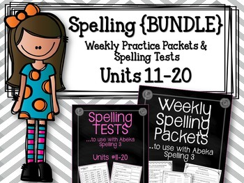 Spelling {BUNDLE} Units #11-20. Weekly  Packets & Tests. To use with Abeka 3