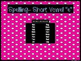 """Spelling CVC Words - Short Vowel """"E"""""""