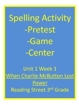 Spelling Center, Pretest and Game When Charlie McButton Lost Power Unit 1 Week 1