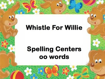 Journeys Whistle For Willie Interactive Flipchart Spelling Centers oo words