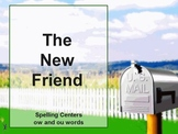 Journeys The New Friend Interactive Flipchart Spelling Center ow & ou words