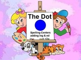 Journeys The Dot Interactive Flipchart Spelling Centers adding ed & ing to words