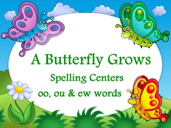 Journeys A Butterfly Grows Flipchart Spelling Centers for oo ou ew words