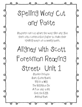 Spelling Cut and Paste - Scott Foresman Reading Street Unit 1